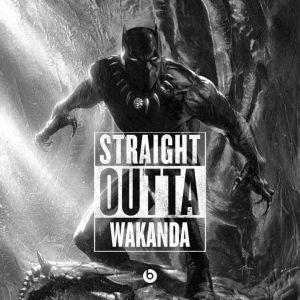 Straight Outa Wakanda